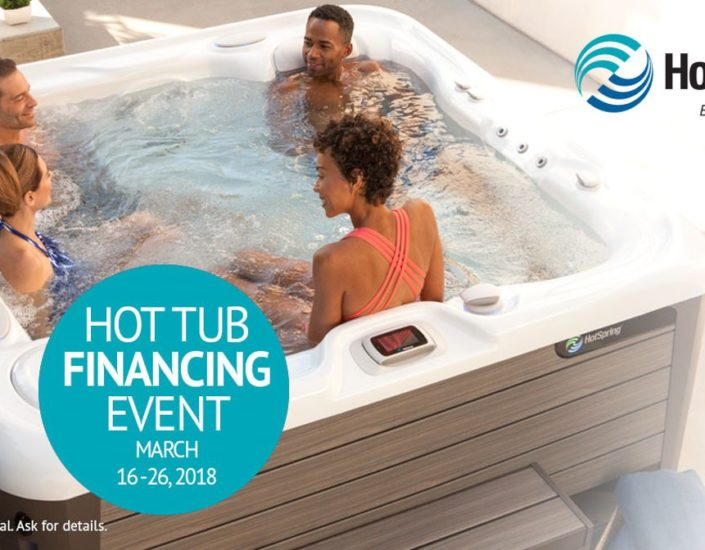 HOT TUB FINANCING EVENT MARCH 16-26, 2018